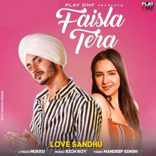 Faisla Tera Love Sandhu mp3 song download, Faisla Tera Love Sandhu full album mp3 song