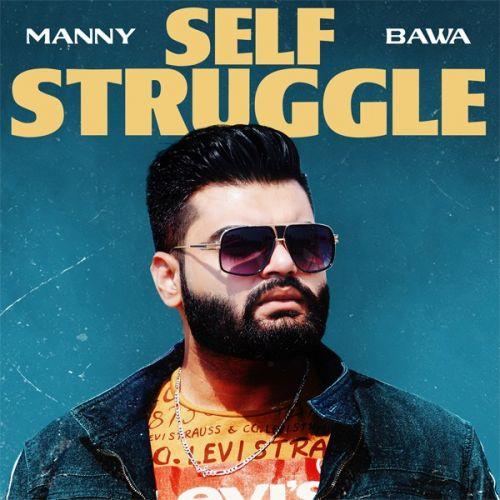 Self Struggle Manny Bawa mp3 song download, Self Struggle Manny Bawa full album mp3 song