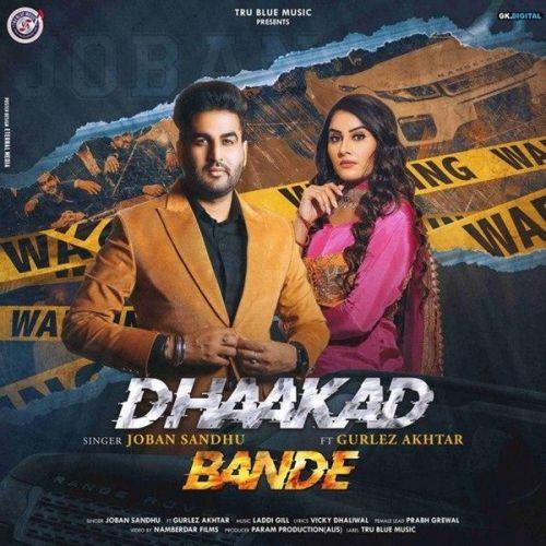 Dhaakad Bande Gurlez Akhtar, Joban Sandhu Mp3 Song Download