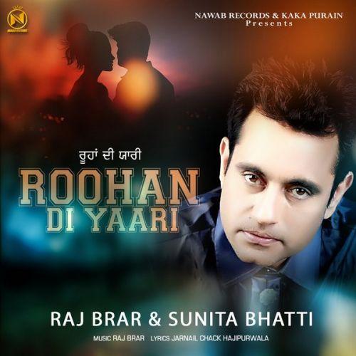 Roohan Di Yaari Raj Brar, Sunita Bhatti Mp3 Song Download