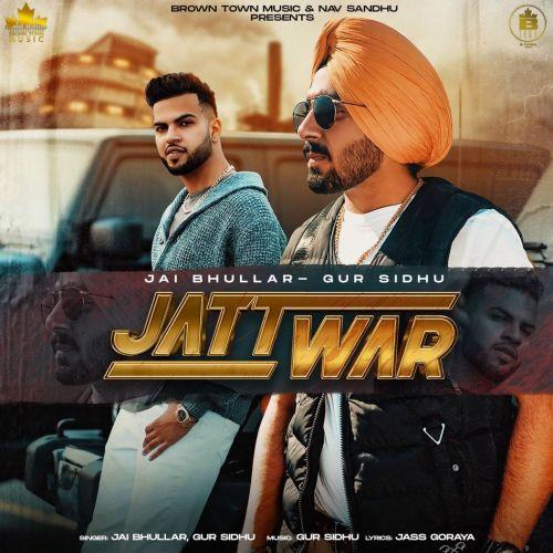 Jatt War Gur Sidhu, Jai Bhullar Mp3 Song Download