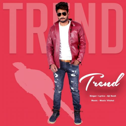 Trend Aji Seoli Mp3 Song Download