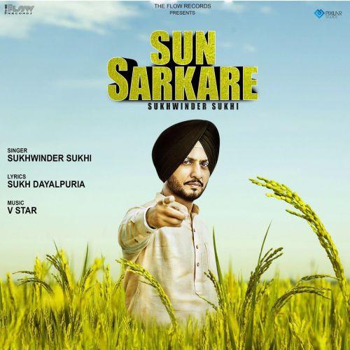 Sun Sarkare Sukhwinder Sukhi Mp3 Song Download