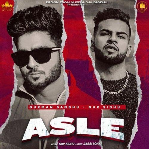 Asla Gur Sidhu, Gurman Sandhu Mp3 Song Download