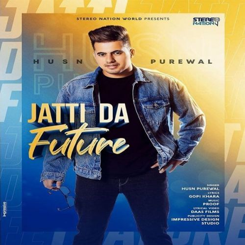 Jatti Da Future Husn Purewal Mp3 Song Download