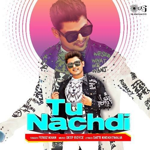Tu Nachdi Feroz Khan Mp3 Song Download
