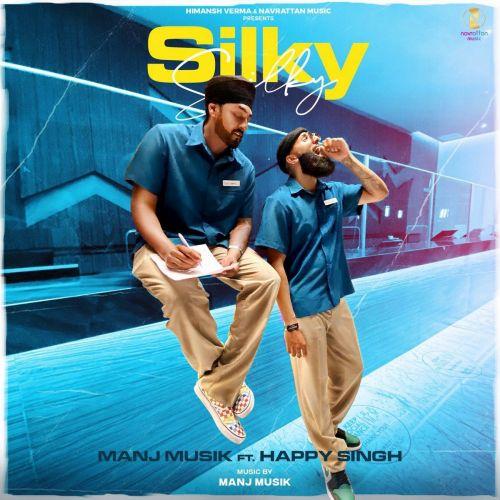 Silky Silky Happy Singh, Manj Musik Mp3 Song Download