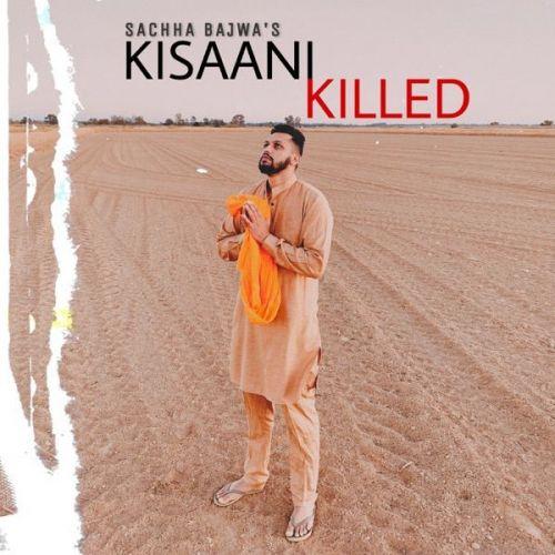 Kisaani Killed Sachha Bajwa Mp3 Song Download