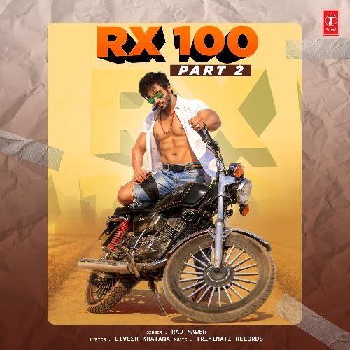 RX 100 Part 2 Raj Mawer Mp3 Song