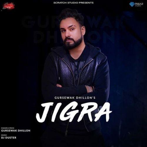 Jigra Gursewak Dhillon Mp3 Song Download