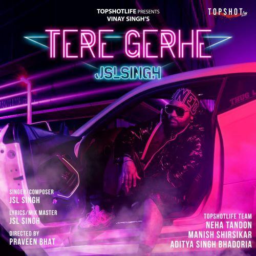 Tere Gerhe JSL Singh Mp3 Song Download