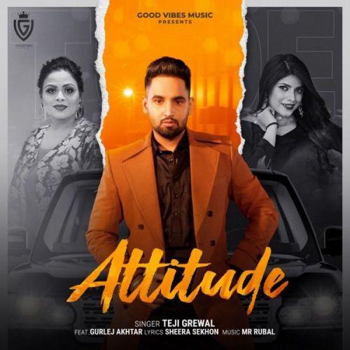 Attitude Gurlej Akhtar, Teji Grewal Mp3 Song Download