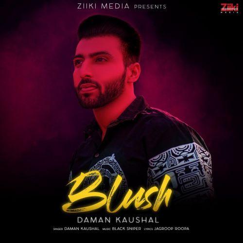 Blush Daman Kaushal Mp3 Song Download