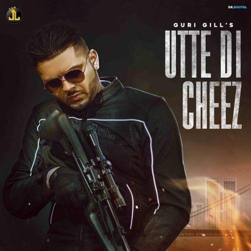 Utte Di Cheez Guri Gill Mp3 Song Download