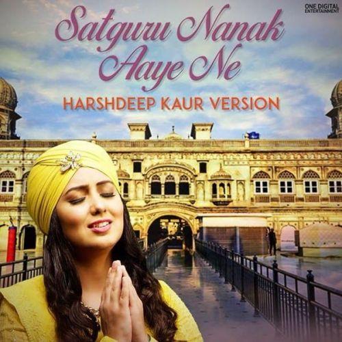 Satguru Nanak Aaye Ne Harshdeep Kaur Mp3 Song Download