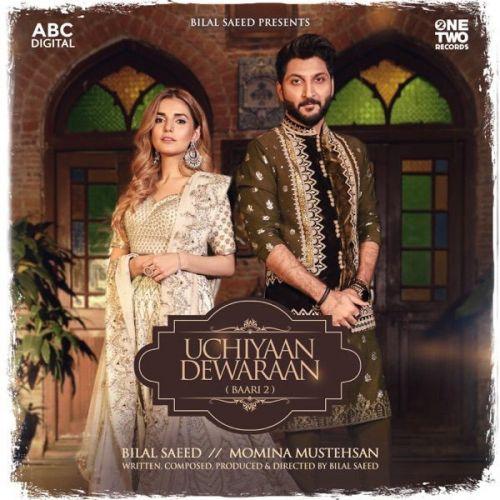 Uchiyaan Dewaraan (Baari 2) Bilal Saeed, Momina Mustehsan mp3 song download, Uchiyaan Dewaraan (Baari 2) Bilal Saeed, Momina Mustehsan full album mp3 song