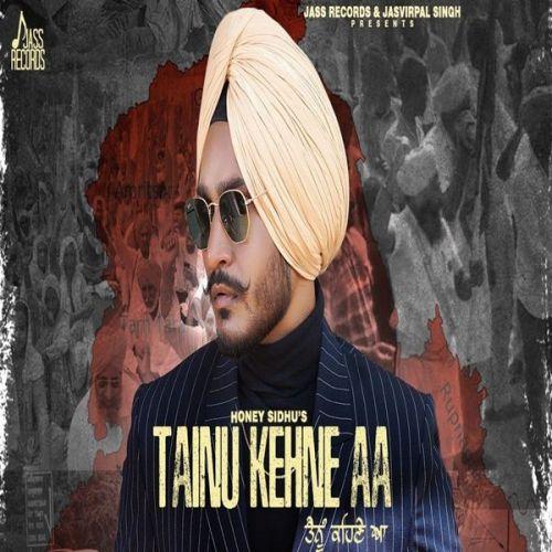 Tainu Kehne aa Honey Sidhu Mp3 Song Download