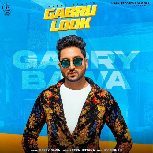 Gabru Look Garry Bawa Mp3 Song Download