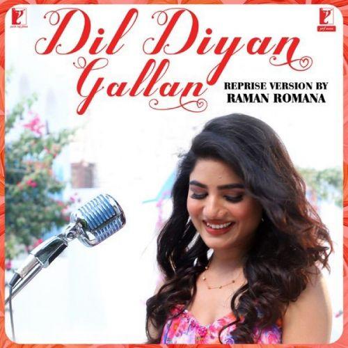 Dil Diyan Gallan Reprise Version Raman Romana Mp3 Song Download