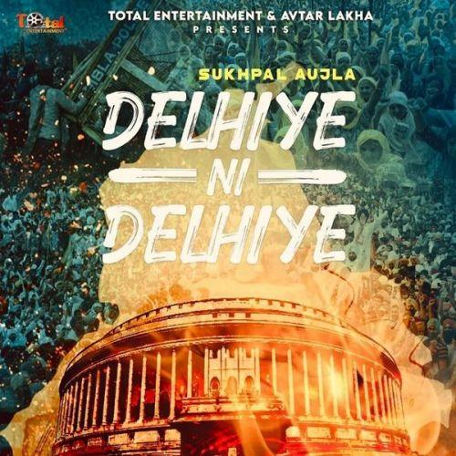 Delhiye Ni Delhiye Sukhpal Aujla Mp3 Song Download