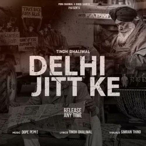 Delhi Jitt Ke Tindh Dhaliwal Mp3 Song Download