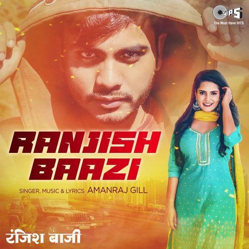 Ranjish Baazi Amanraj Gill Mp3 Song