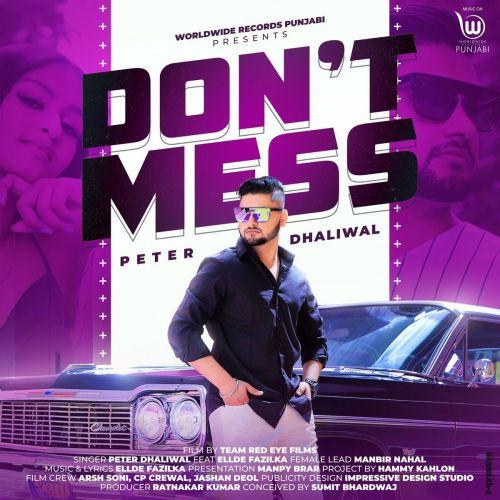 Dont Mess Ellde Fazilka, Peter Dhaliwal Mp3 Song Download