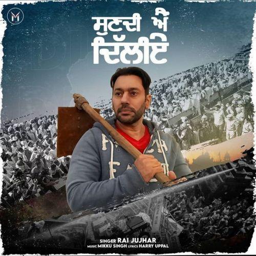 Sunn Di Ae Dilliye Rai Jujhar Mp3 Song Download