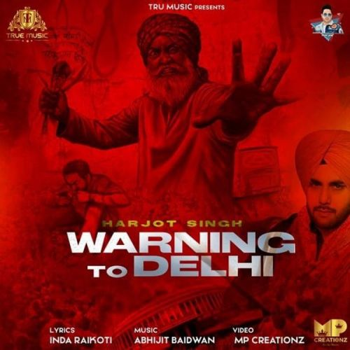 Warning To Delhi Harjot Singh Mp3 Song Download
