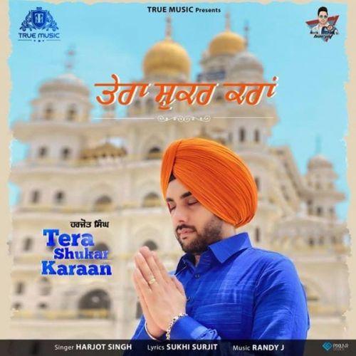Tera Shukar Karaan Harjot Singh Mp3 Song Download