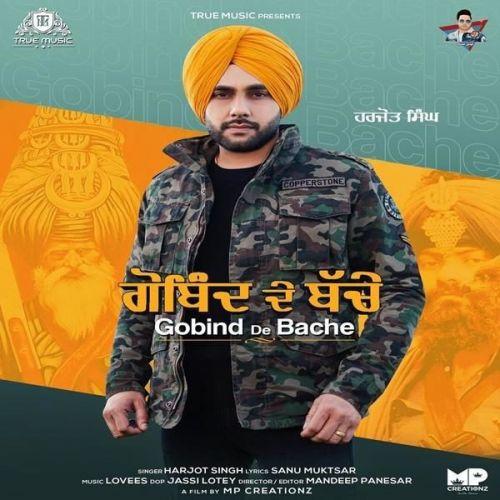 Gobind De Bache Harjot Singh Mp3 Song Download