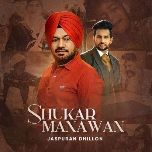 Shukar Manawan Gurpreet Ghuggi, Jaspuran Dhillon Mp3 Song Download