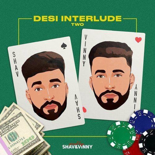 Desi Interlude 2 Vinny, Shav Mp3 Song Download