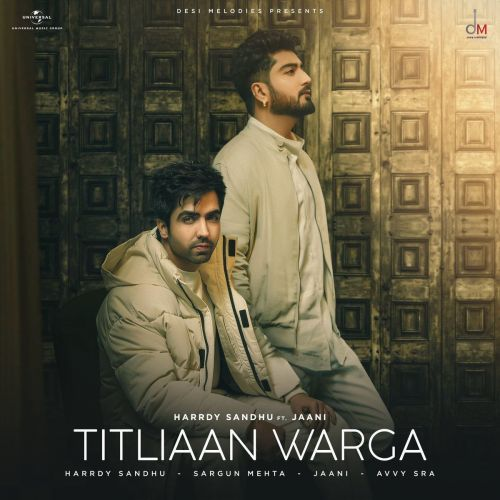 Titliaan Warga Harrdy Sandhu, Jaani Mp3 Song Download