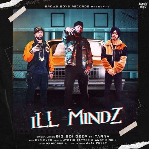 iLL MindZ Big Boi Deep, Tarna Mp3 Song Download