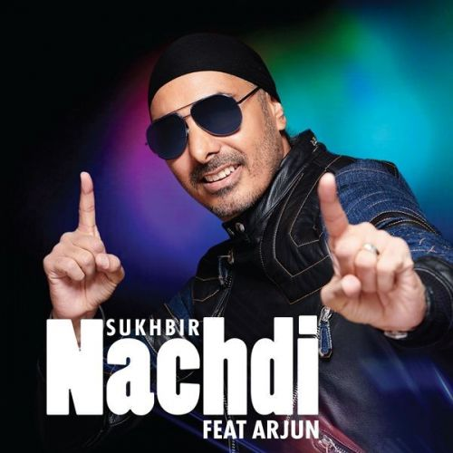 Nachdi Sukhbir, Arjun Mp3 Song Download