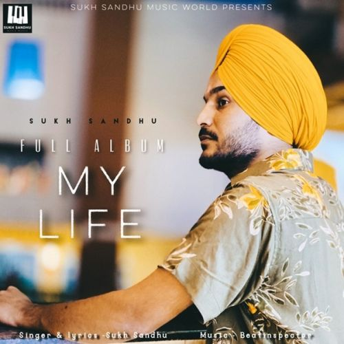 My Life By Sukh Sandhu full album mp3 free download