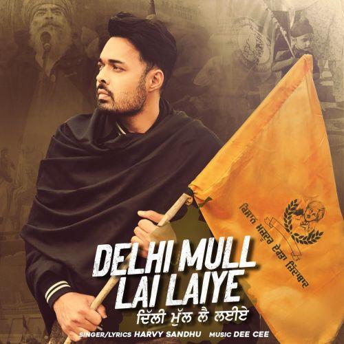 Delhi Mull Lai Laiye Harvy Sandhu Mp3 Song Download
