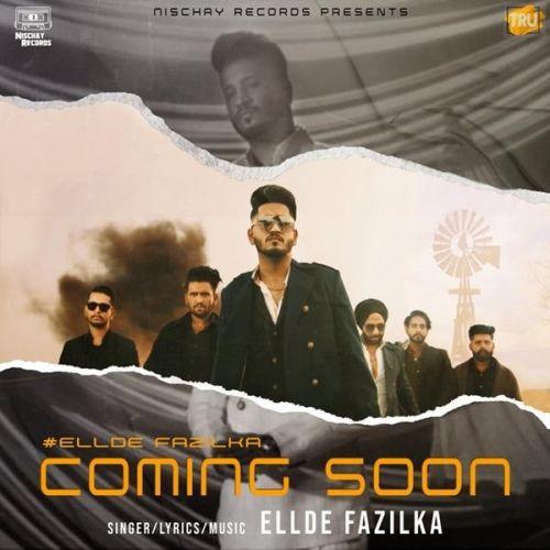 Coming Soon Ellde Fazilka Mp3 Song Download