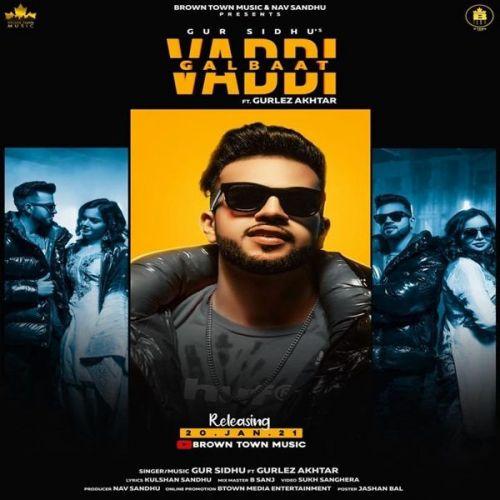 Vaddi Galbaat Gurlez Akhtar, Gur Sidhu Mp3 Song Download