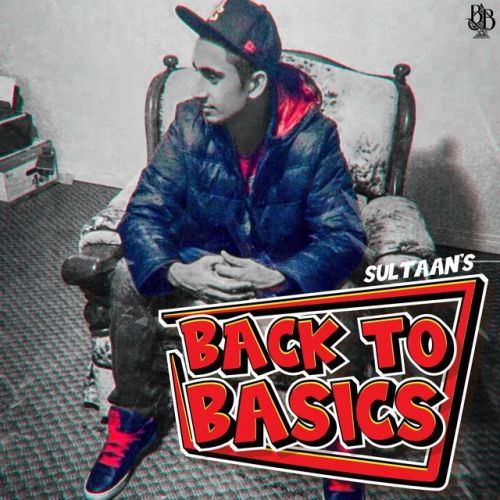 Back To The Basics By Sultaan, Happy Deol and others... full album mp3 free download