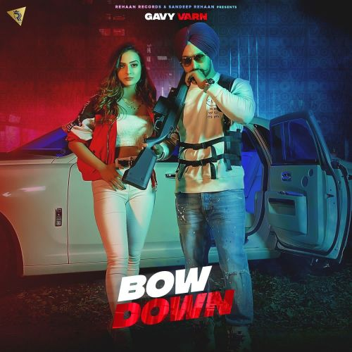 Bow Down Gavy Varn Mp3 Song Download