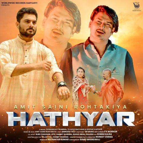 Hathyar Amit Saini Rohtakiyaa Mp3 Song