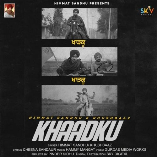Khaadku Himmat Sandhu, Khushbaaz Mp3 Song