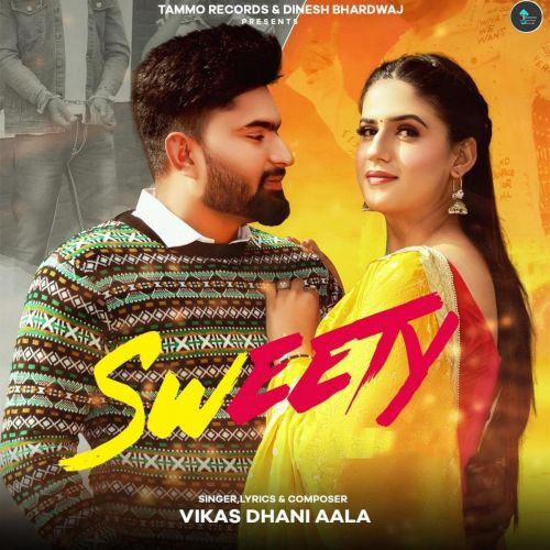 Sweety Vikas Dhani Aala mp3 song download, Sweety Vikas Dhani Aala full album mp3 song