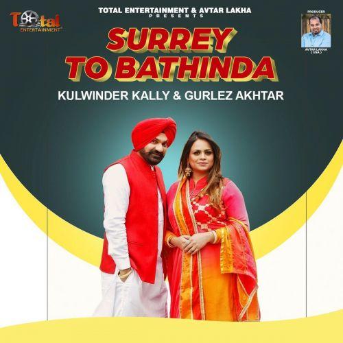 Surrey To Bathinda Kulwinder Kally, Gurlez Akhtar Mp3 Song