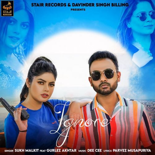 Ignore Gurlez Akhtar, Sukh Malkit Mp3 Song
