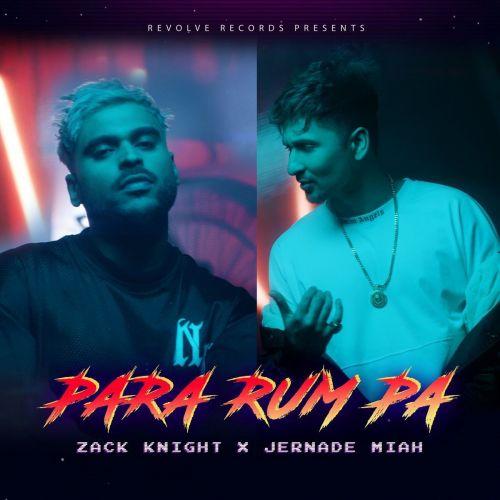 Para Rum Pa Zack Knight, Jernade Miah Mp3 Song
