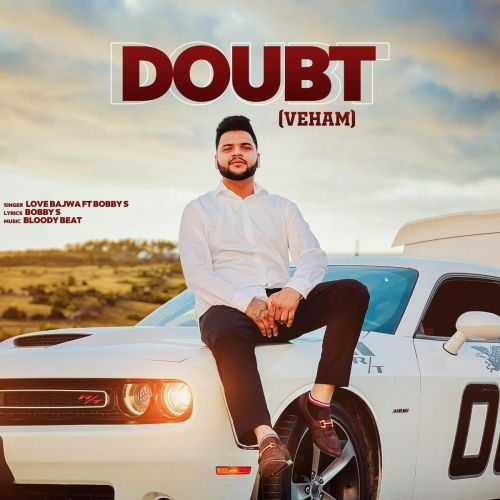 Doubt (Veham) Love Bajwa Mp3 Song