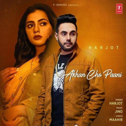 Akhan Cho Paani Harjot Mp3 Song